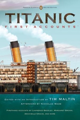 Titanic, First Accounts: (Classics Deluxe Edition) - eBook  -     By: Tim Maltin