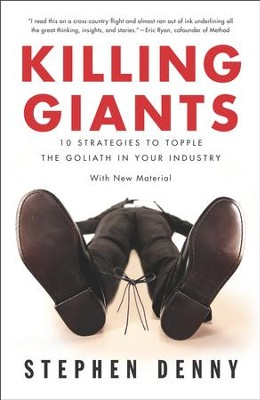 Killing Giants: 10 Strategies to Topple the Goliath in Your Industry - eBook  -     By: Stephen Denny