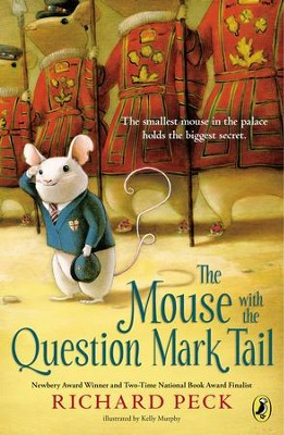The Mouse with the Question Mark Tail - eBook  -     By: Richard Peck, Kelly Murphy