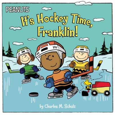 It's Hockey Time, Franklin!  -     By: Charles M. Schulz