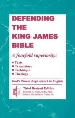 Defending the King James Bible   -     By: D.A. Waite