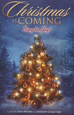 Christmas Is Coming: Sing for Joy!   -