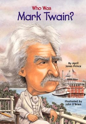 Who Was Mark Twain?: Who Was? - eBook  -     By: April Jones Prince