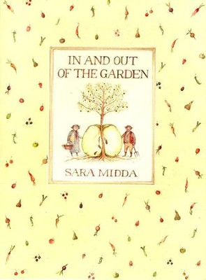 In and Out of the Garden   -     By: Sara Midda