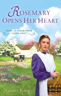 Rosemary Opens Her Heart: Home at Cedar Creek, Book Two - eBook  -     By: Naomi King