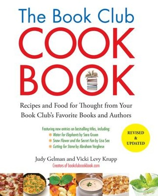 The Book Club Cookbook, Revised Edition: Recipes and Food for Thought from Your Book Club's FavoriteBooks and Authors - eBook  -     By: Judy Gelman, Vicki Levy Krupp