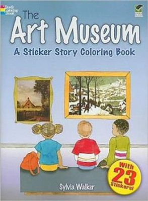 The Art Museum: A Sticker Story Coloring Book  -     By: Sylvia Walker