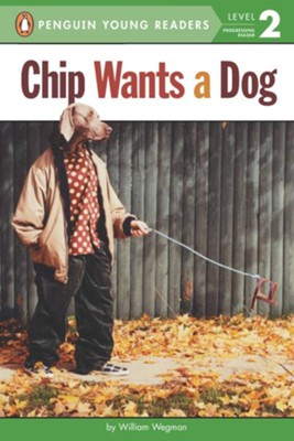 Chip Wants a Dog  -     By: William Wegman