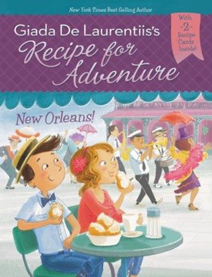 #4: New Orleans!  -     By: Giada De Laurentiis     Illustrated By: Francesca Gambatesa