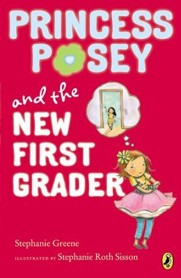 Princess Posey and the New First Grader - eBook  -     By: Stephanie Greene     Illustrated By: Stephanie Sisson