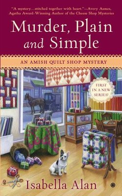 Murder, Plain and Simple: An Amish Quilt Shop Mystery - eBook  -     By: Isabella Alan