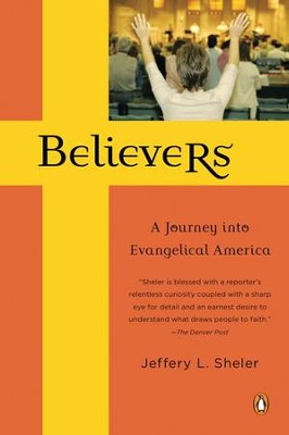 Believers: A Journey into Evangelical America - eBook  -     By: Jeffery L. Sheler