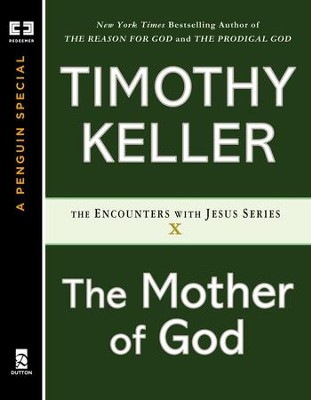 The Mother of God - eBook  -     By: Timothy Keller