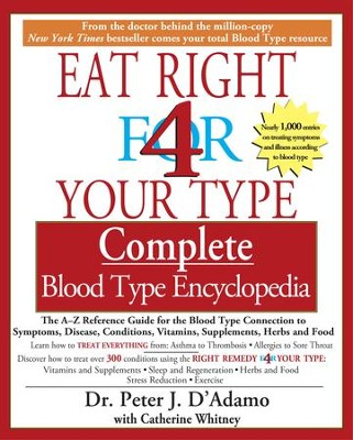The Complete Blood Type Encyclopedia Eat Right 4 Your Type - eBook  -     By: Peter J. D'Adamo, Catherine Whitney