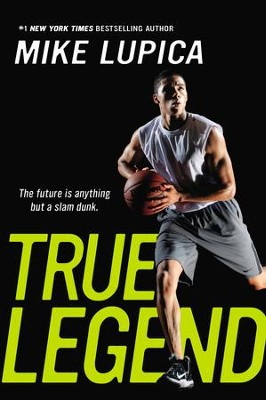 True Legend - eBook  -     By: Mike Lupica