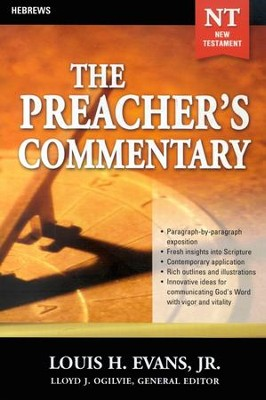 The Preacher's Commentary Vol 33: Hebrews     -     Edited By: Lloyd J. Ogilvie     By: Louis Evans