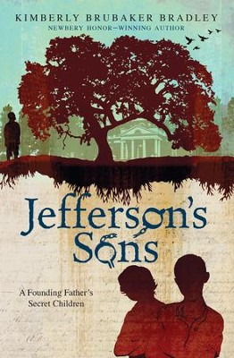 Jefferson's Sons: A Founding Father's Secret Children - eBook  -     By: Kimberly Bradley