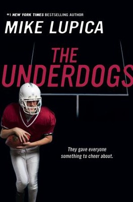 The Underdogs - eBook  -     By: Mike Lupica