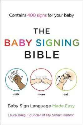The Baby Signing Bible: Baby Sign Language Made Easy - eBook  -     By: Laura Berg