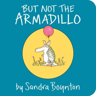 But Not The Armadillo  -     By: Sandra Boynton