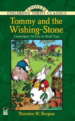 Tommy and the Wishing Stone  -     By: Thorton Burgess