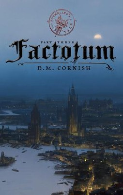 The Foundling's Tale, Part Three: Factotum - eBook  -     By: D.M. Cornish
