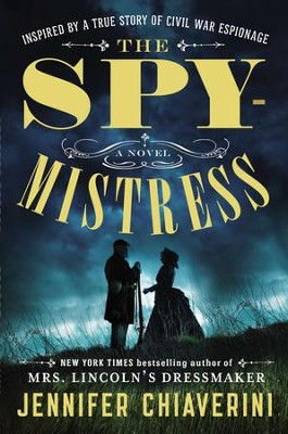 The Spymistress - eBook  -     By: Jennifer Chiaverini
