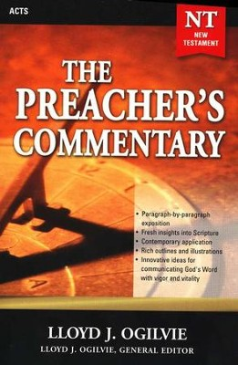 The Preacher's Commentary Volume 28: Acts    -     Edited By: Lloyd John Ogilvie     By: Lloyd John Ogilvie