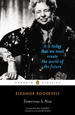 Tomorrow Is Now - eBook  -     By: Elenor Roosevelt