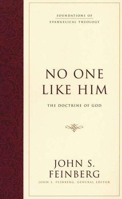 No One Like Him: The Doctrine of God   -     By: John S. Feinberg
