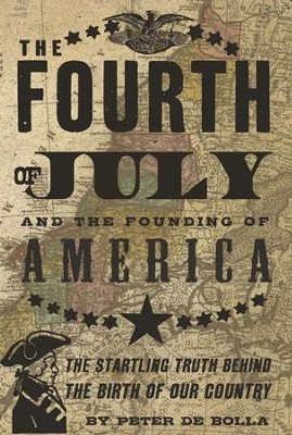 The Fourth of July: and the Founding of America - eBook  -     By: Peter de Bolla