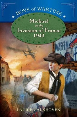 Michael at the Invasion of France, 1943 - eBook  -     By: Laurie Calkhoven