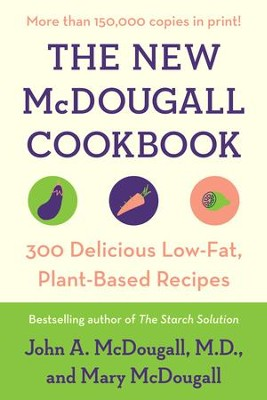 The New McDougall Cookbook: 300 Delicious Ultra-Low-Fat Recipes - eBook  -     By: John A. McDougall, Mary McDougall