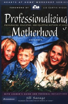 Professionalizing Motherhood  -     By: Jill Savage