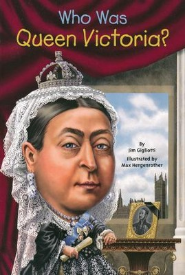 Who Was Queen Victoria?  -     By: Jim Gigliotti
