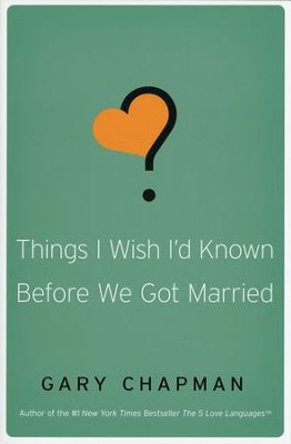 Things I Wish I'd Known Before We Got Married  -     By: Gary Chapman
