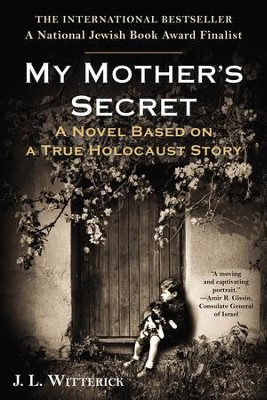 My Mother's Secret: A Novel Based on a True Holocaust Story - eBook  -     By: J.L. Witterick