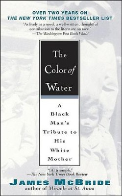 The Color of Water: A Black Man's Tribute to His White Mother-Anniversary Edition-10th  -     By: James McBride