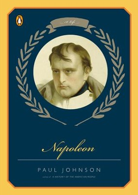 Napoleon: A Life - eBook  -     By: Paul Johnson