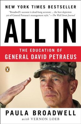 All In: The Education of General David Petraeus - eBook  -     By: Paula Broadwell, Vernon Loeb