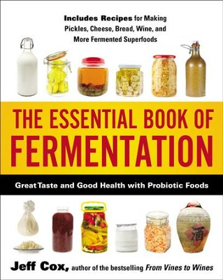 The Essential Book of Fermentation: Great Taste and Good Health with Probiotic Foods - eBook  -     By: Jeff Cox