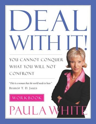 Deal With It! Workbook - eBook  -     By: Paula White