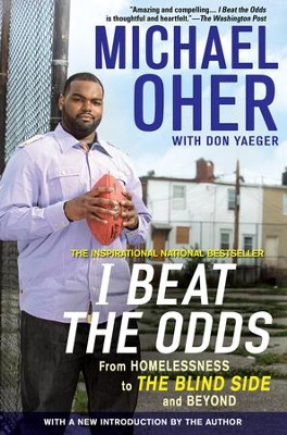 I Beat The Odds: From Homelessness, to The Blind Side, and Beyond - eBook  -     By: Michael Oher, Don Yaeger