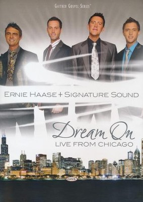 Dream On: Live from Chicago, DVD   -     By: Ernie Haase & Signature Sound