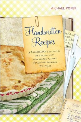 Handwritten Recipes: A Bookseller's Collection of Curious and Wonderful Recipes Forgotten Between the Pages - eBook  -     By: Michael Popek