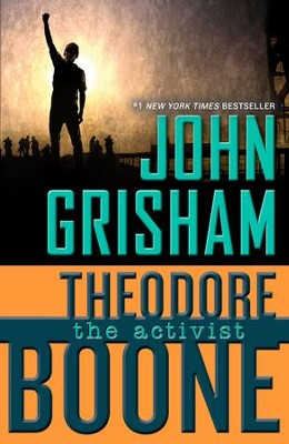 Theodore Boone: The Activist - eBook  -     By: John Grisham