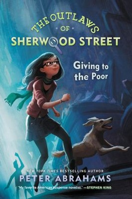 The Outlaws of Sherwood Street: Giving to the Poor - eBook  -     By: Peter Abrahams