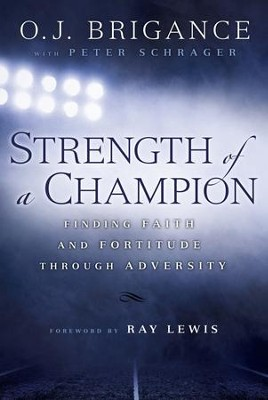Strength of a Champion: Finding Faith and Fortitude Through Adversity - eBook  -     By: O.J. Brigance