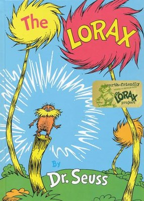The Lorax   -     By: Dr. Seuss