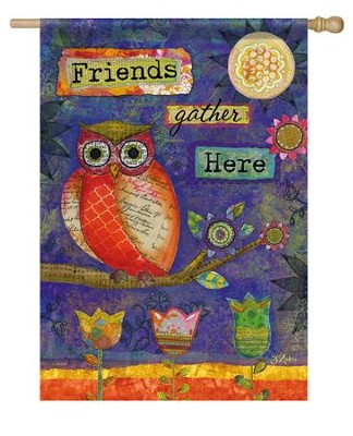 Friends Gather Here (owl), Large Flag  -     By: Sue Zipkin
